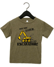 Load image into Gallery viewer, See You Later Excavator! Fantastic toddler shirt
