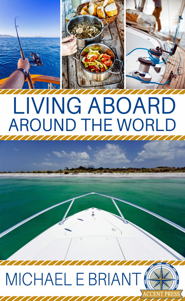Living Aboard Around the World - Accent Press