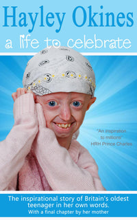 Hayley Okines - A Life to Celebrate - Accent Press