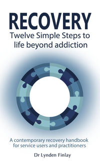 Recovery - Twelve Simple Steps to a Life Beyond Addiction - Accent Press
