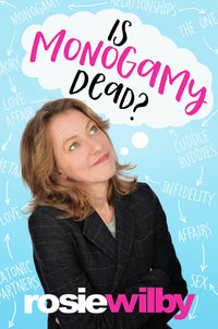Is Monogamy Dead? - Accent Press