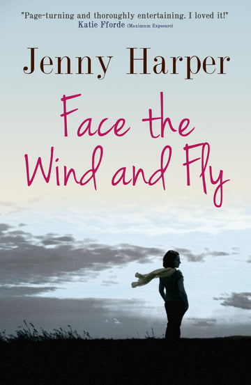 Face the Wind and Fly