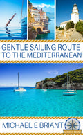 Gentle Sailing Routes to the Mediterranean