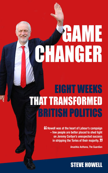 GAME CHANGER Eight Weeks That Transformed British Politics