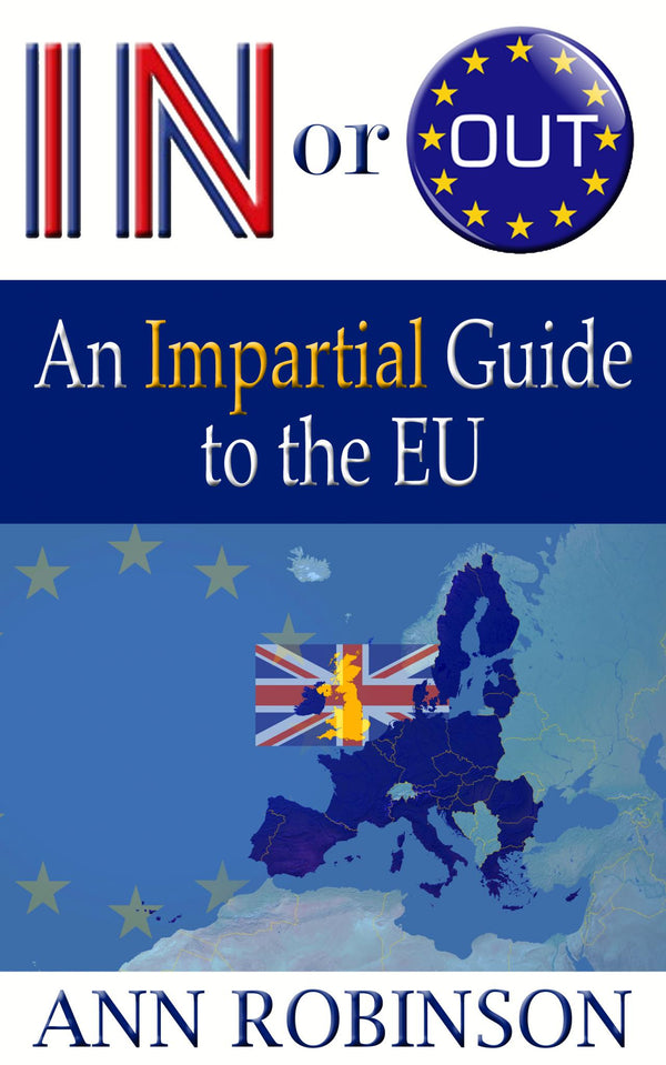 In or Out? An Impartial Guide to the EU - Accent Press