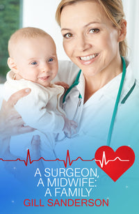 A Surgeon, A Midwife, A Family - Accent Press