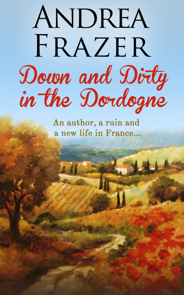 Down and Dirty in the Dordogne - Accent Press