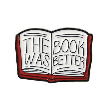 The Book Was Better Enamel Lapel Pin
