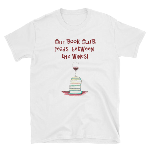 Our Book Club Reads Between The Wines Short-Sleeve Unisex T-Shirt - Accent Press