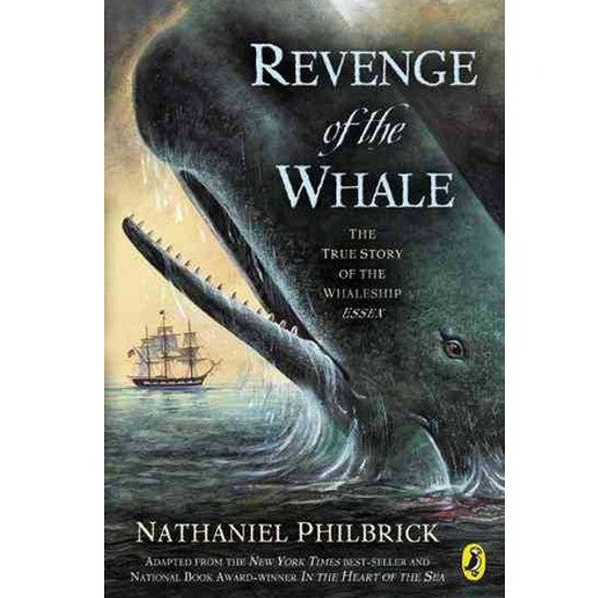 Revenge of the Whale: The True Story of the Whaleship the Essex