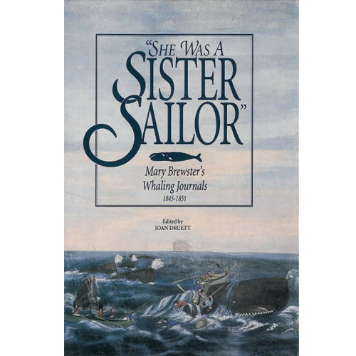 She Was A Sister Sailor: Mary Brewster's Whaling Journals