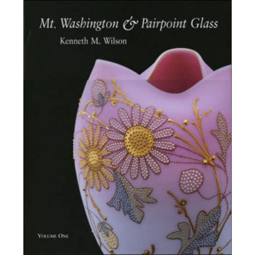 Mt. Washington & Pairpoint Glass By Kenneth M. Wilson