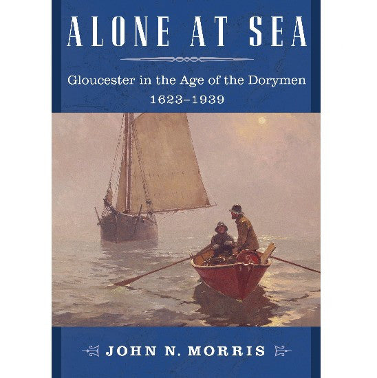 Alone at Sea:Gloucester in the Age of Dorymen 1623-1939