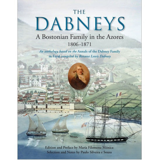 The Dabneys: A Bostonian Family in the Azores 1806-1871