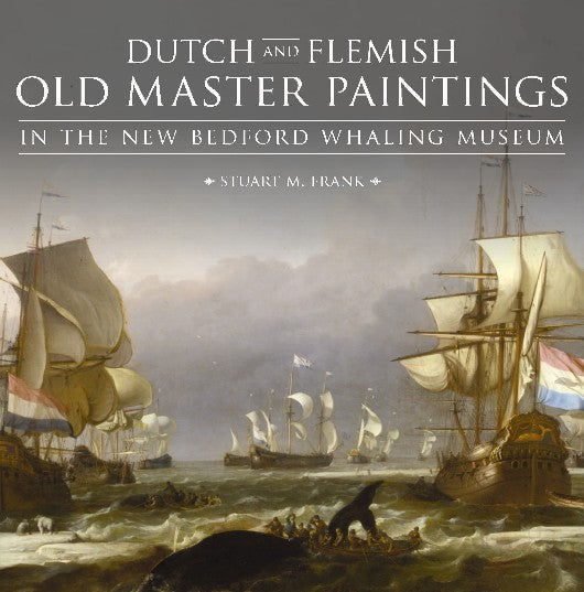 Dutch and Flemish Old Master Paintings in the New Bedford Whaling Museum