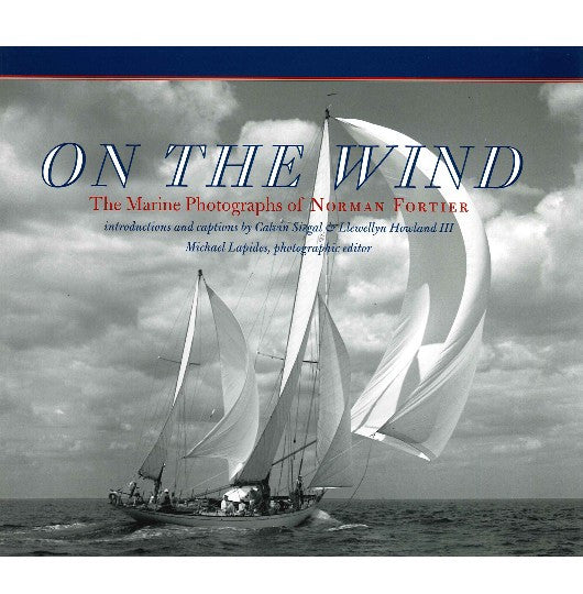 On the Wind, The Marine Photographs of Norman Fortier