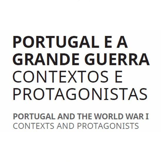 Portugal and Great War: Contexts and Protagonists Exhibit Opening and Lecture