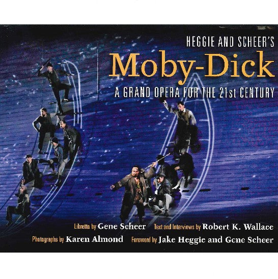 Moby-Dick, A Grand Opera for the 21st Century