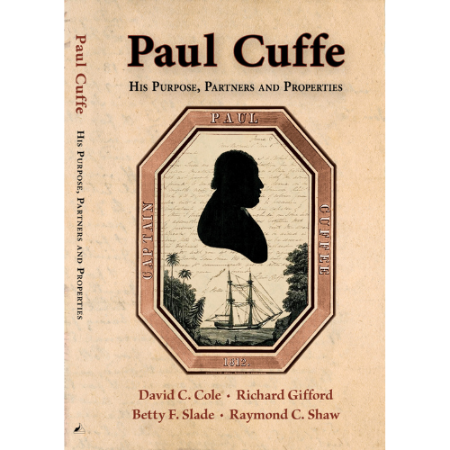 Paul Cuffe: His Purpose, Partners, and Properties