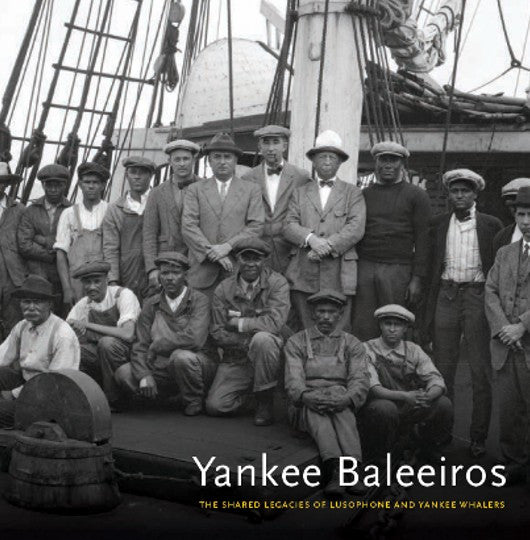 Yankee Baleeiros: The Shared Legacy of Lusophone and Yankee Whalers