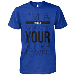 I'm A Father, What's Your Super Power?