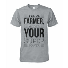 Load image into Gallery viewer, I'm A Farmer, What's Your Super Power?