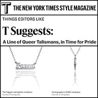 The New York Times Style Magazine suggests: A Line of Queer Talismans, in Time for Pride