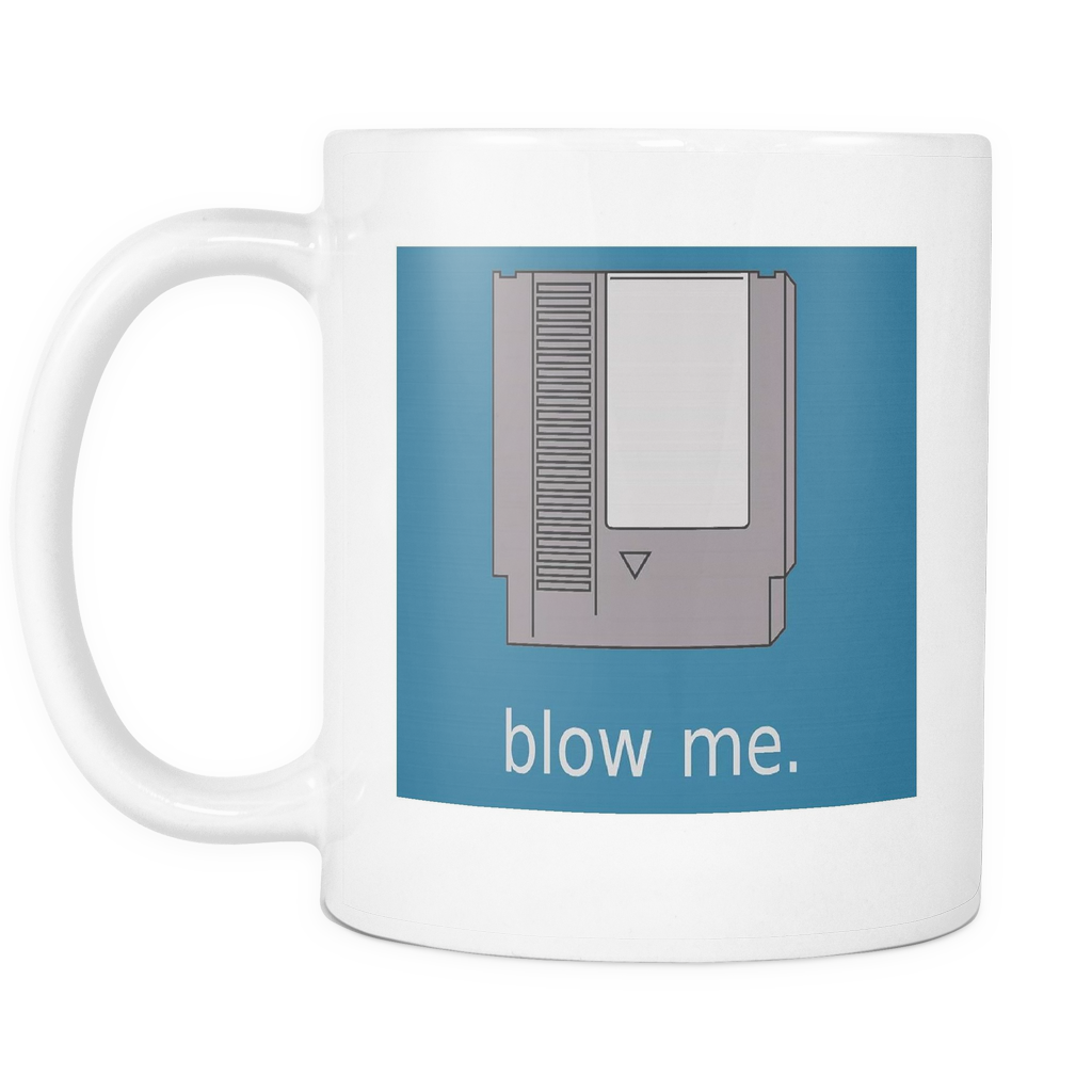 Blow Me Funny double sided 11 ounce coffee mug