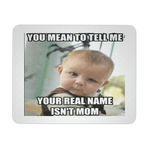 BABY AND MOM MEME MOUSEPAD