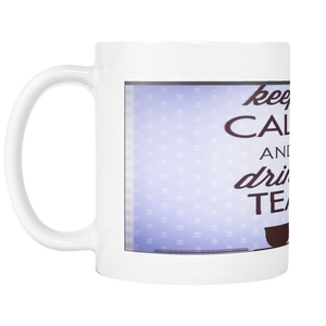 KEEP CALM AND DRINK TEA 11 OUNCE COFFEE MUG