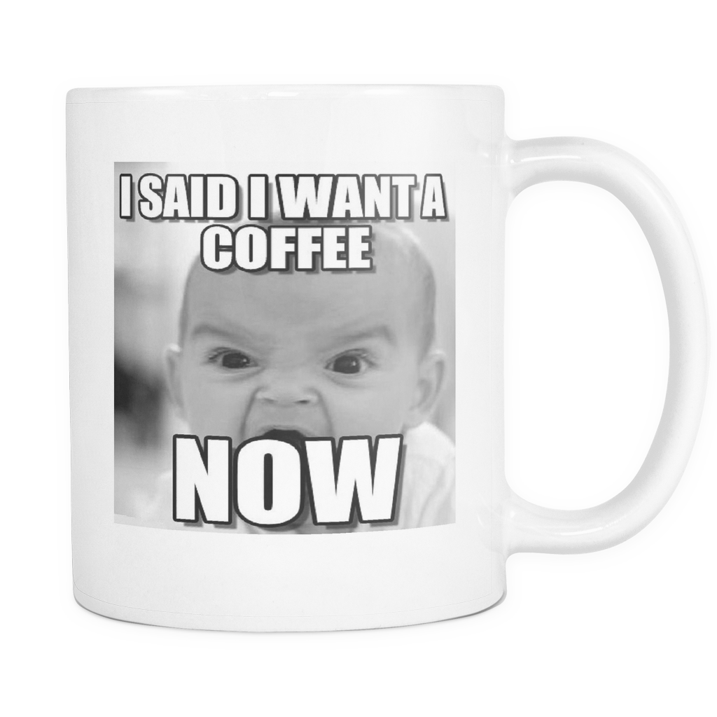 Coffee Now baby meme 11 ounce double sided mug