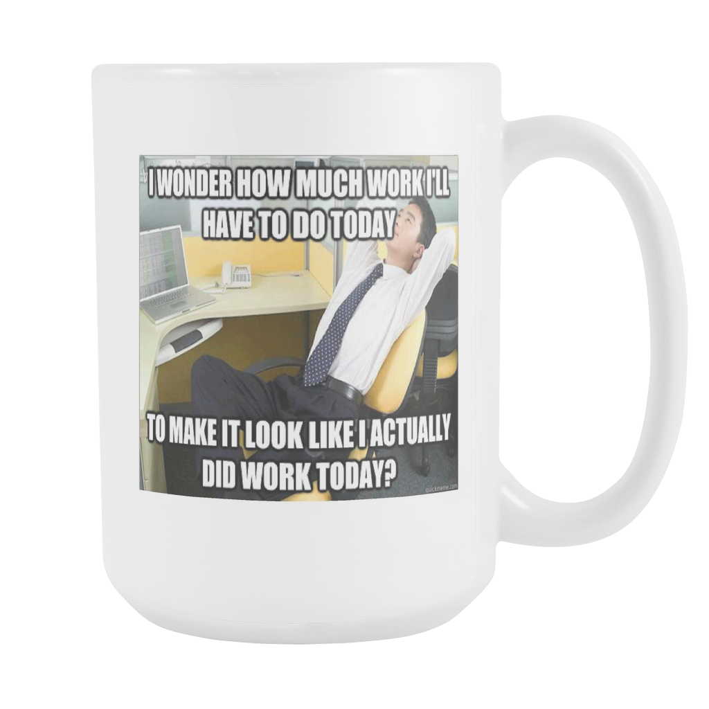 LAZY WORK FUNNY MEME 15 OUNCE COFFEE MUG