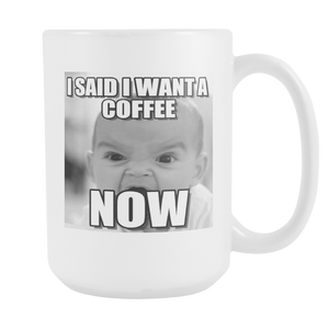 Baby meme want coffee now double sided 15 ounce coffee mug