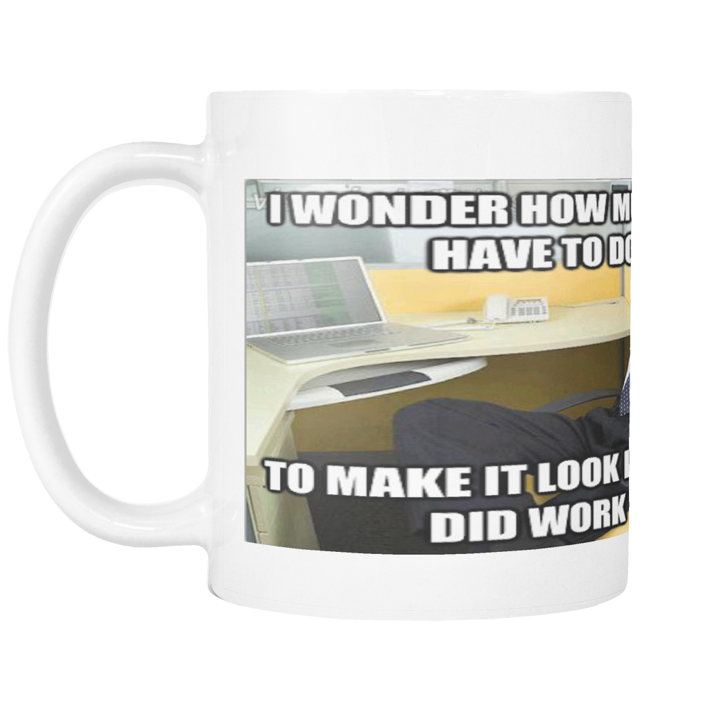 LAZY WORK FUNNY MEME 11 OUNCE COFFEE MUG