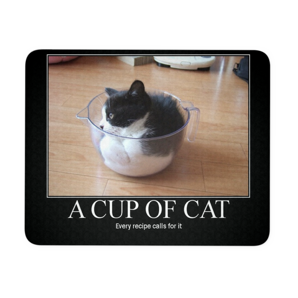 Cup of Cat funny meme mousepad