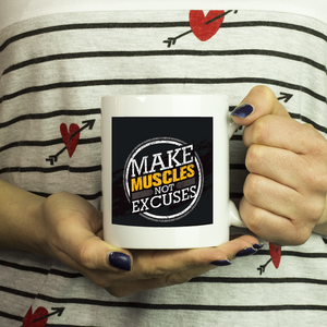 Make muscles not excuses double sided 11 ounce coffee mug