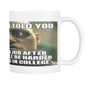 WORK AFTER COLLEGE MEME 11 OUNCE COFFEE MUG