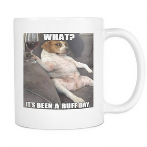 Ruff day dog meme 11 ounce double sided coffee mug