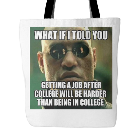 WORK AFTER COLLEGE MEME TOTE BAG