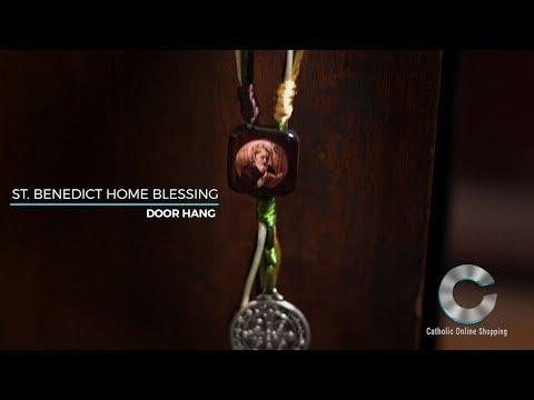 St. Benedict Home Blessing Door Hanger Video