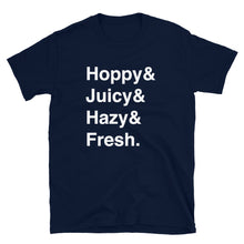 Load image into Gallery viewer, Hoppy, Juicy, Hazy, & Fresh IPA T-Shirt - Homebrewsy.com