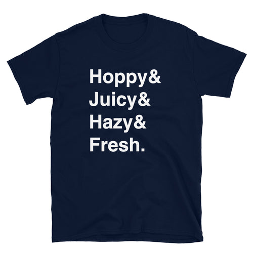 Hoppy, Juicy, Hazy, & Fresh IPA T-Shirt - Homebrewsy.com