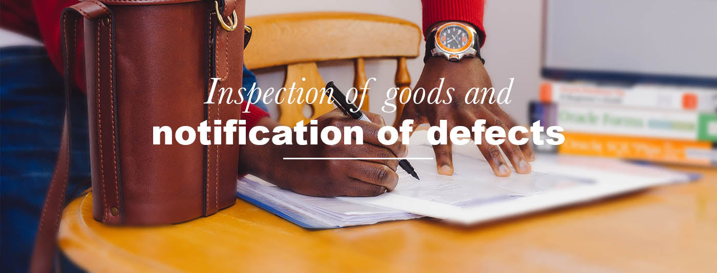 Inspection of goods and notification of defects