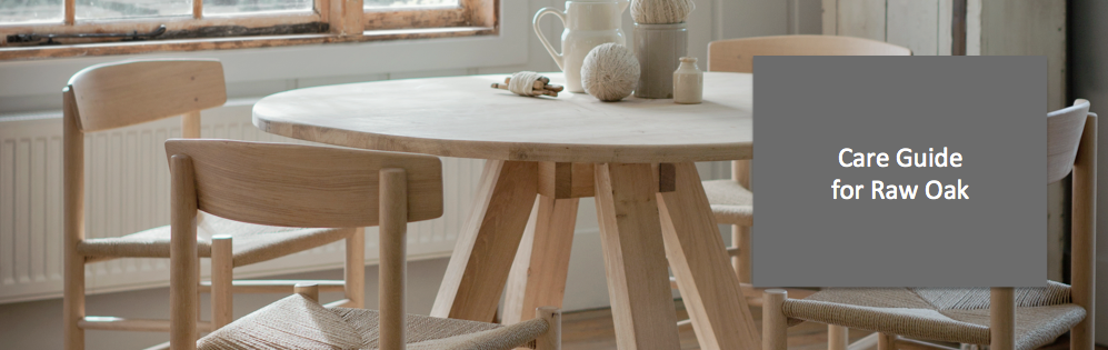 Care Guide for Raw Oak Furniture