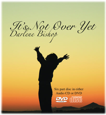 It's Not Over Yet - Series by Darlene Bishop