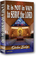 Its Not In Vain to Serve the Lord Series by Darlene Bishop