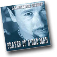 Lawrence Bishop II - Prayer of a Bad Man