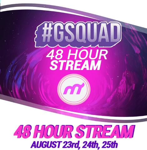 #GSQUAD 48 hour stream on August 23rd, 24th, and 25th via Moot
