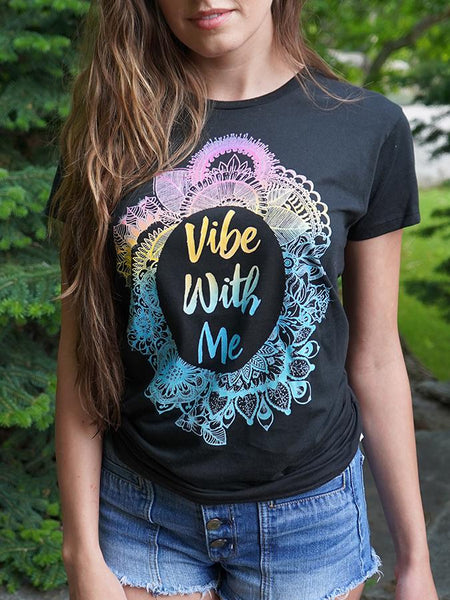 Vibe With Me Women's Crew T-Shirts Electro Threads