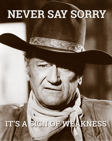 John Wayne: Never say sorry -  Celebrity Photography - McGaw Graphics